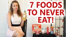 7 Foods to NEVER Eat for Health & Weight Loss! Worst Foods, What's Healthy? Nutrition Tips