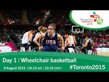 Day 1 | Wheelchair basketball | Toronto 2015 Parapan American Games