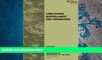 Read Online Field Manual FM 3-55.93 (FM 7-93) Long-Range Surveillance Unit Operations June 2009