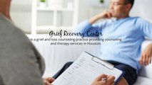 Grief Counseling Therapist & Counselor in Houston TX - Grief Recovery Center