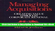 DOWNLOAD Managing Acquisitions:  Creating Value Through Corporate Renewal Mobi