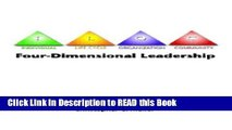 Read Book Four-Dimensional Leadership: The Individual, The Life Cycle, The Organization, The