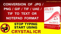 CONVERSION OF JPG/PNG/GIF/TIF/UAE/TIF TO TEXT OR NOTEPAD FORMAT