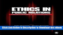 [Read Book] Ethics in Public Relations: Responsible Advocacy Kindle