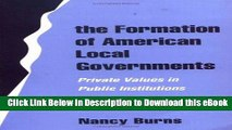 [Read Book] The Formation of American Local Governments: Private Values in Public Institutions
