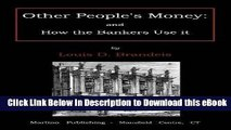 [Read Book] Other people s money: and how the bankers use it Kindle