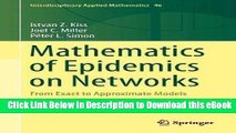[Read Book] Mathematics of Epidemics on Networks: From Exact to Approximate Models
