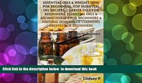 [Download]  Essential Oils   Weight Loss For Beginners, Top Essential Oil Recipes, Carrier Oils
