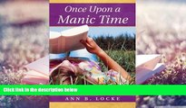 Read Online Once Upon a Manic Time  Manic Stories from a Woman Suffering with Bipolar Disorder Ann