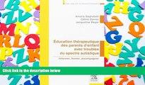 Best PDF  Education thérapeutique des parents d enfant avec troubles du spectre autistique: