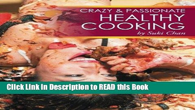 Read Book Crazy and Passionate Healthy Cooking: by Suki Chan Full eBook