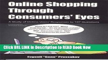 [DOWNLOAD] Online Shopping Through Consumers  Eyes: A Study of Online Users  Responses to 107