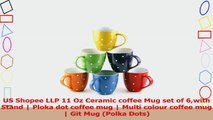US Shopee LLP 11 Oz Ceramic coffee Mug set of 6with Stand  Ploka dot coffee mug  Multi 1ec47c03