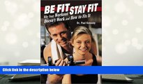 BEST PDF  Be Fit Stay Fit: Why Your Workout Doesn t Work and How to Fix It BOOK ONLINE