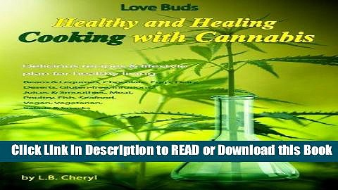 PDF [FREE] DOWNLOAD Love Buds: Healthy and Healing: Recipes with Weed and Pot (Cooking with
