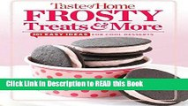 Read Book Taste of Home Frosty Treats   More: 201 Easy Ideas for Cool Desserts (TOH 201 Series)