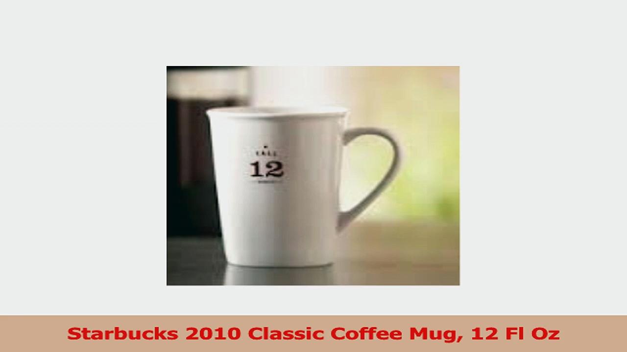 Starbucks 2010 Classic Coffee Mug 12 Fl Oz a33001c0