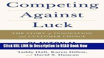 [PDF] Competing Against Luck: The Story of Innovation and Customer Choice Book Online