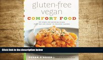 "READ book Gluten-Free Vegan Comfort Food: 125 Simple and Satisfying Recipes, from """"Mac and"