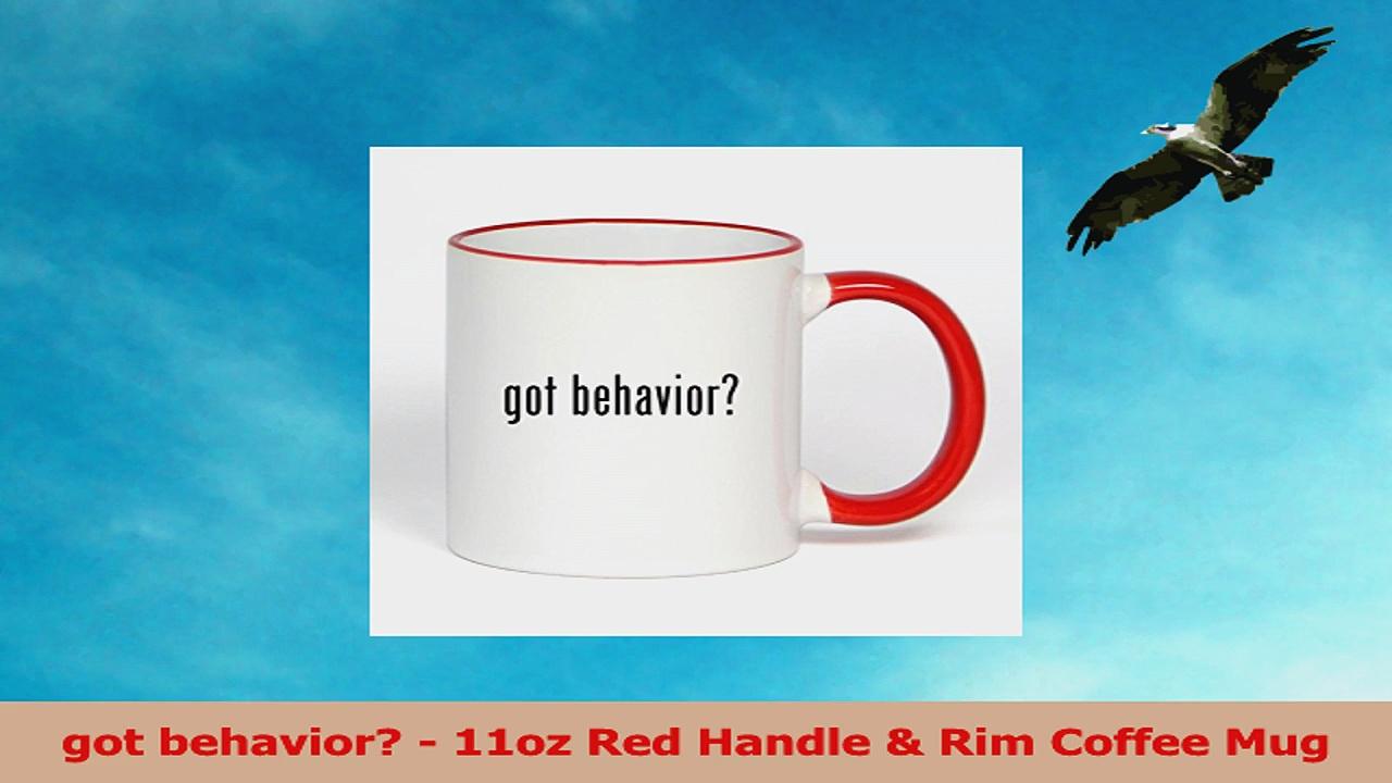 got behavior  11oz Red Handle  Rim Coffee Mug d9b5afdb