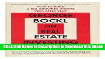 [Read Book] George Bockl On real estate investing: How to build a big, growing income year after