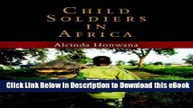 EPUB Download Child Soldiers in Africa (The Ethnography of Political Violence) Kindle