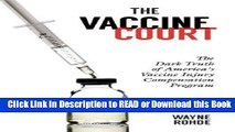 PDF [FREE] DOWNLOAD The Vaccine Court: The Dark Truth of America s Vaccine Injury Compensation