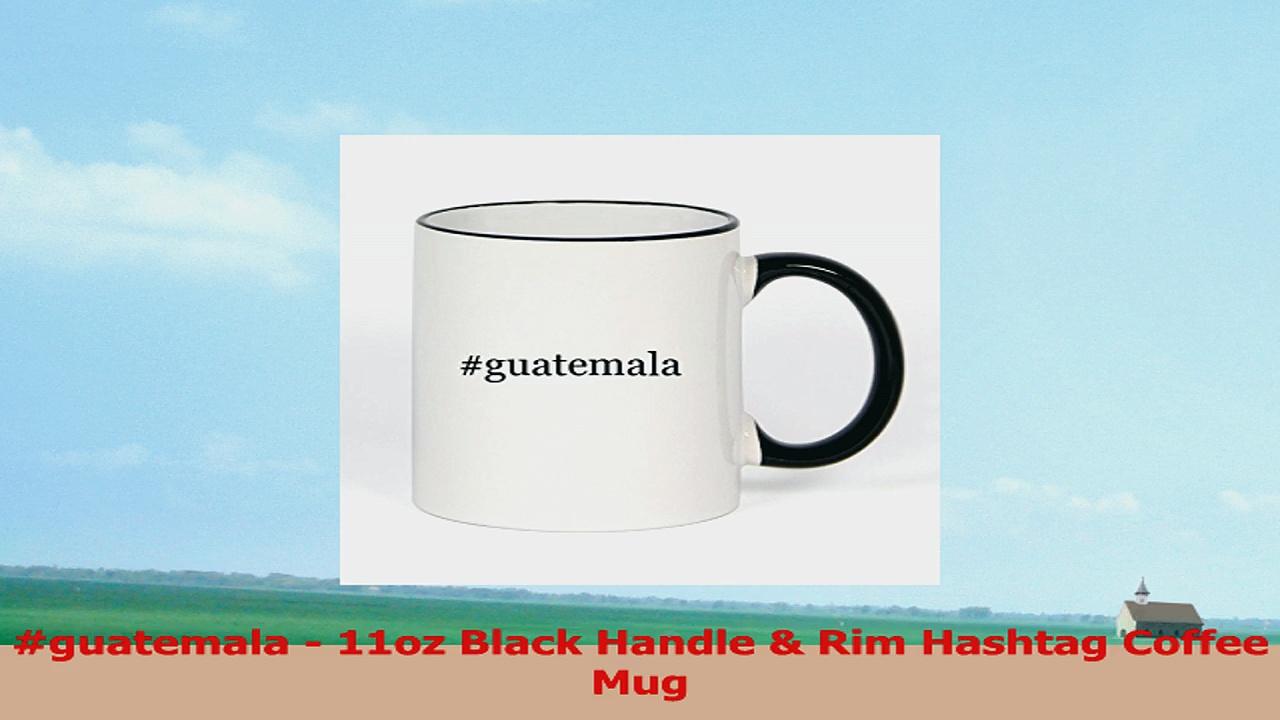 guatemala  11oz Black Handle  Rim Hashtag Coffee Mug 0eccc665