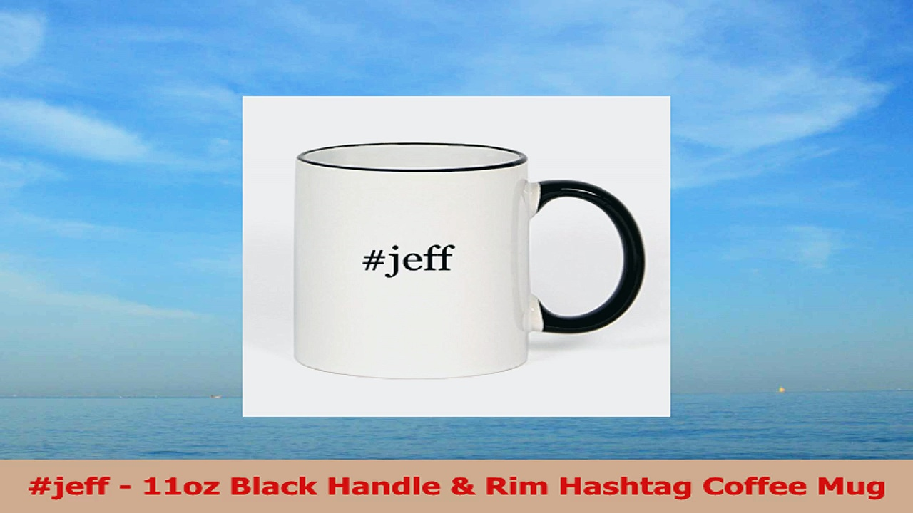 jeff  11oz Black Handle  Rim Hashtag Coffee Mug 9962a68b