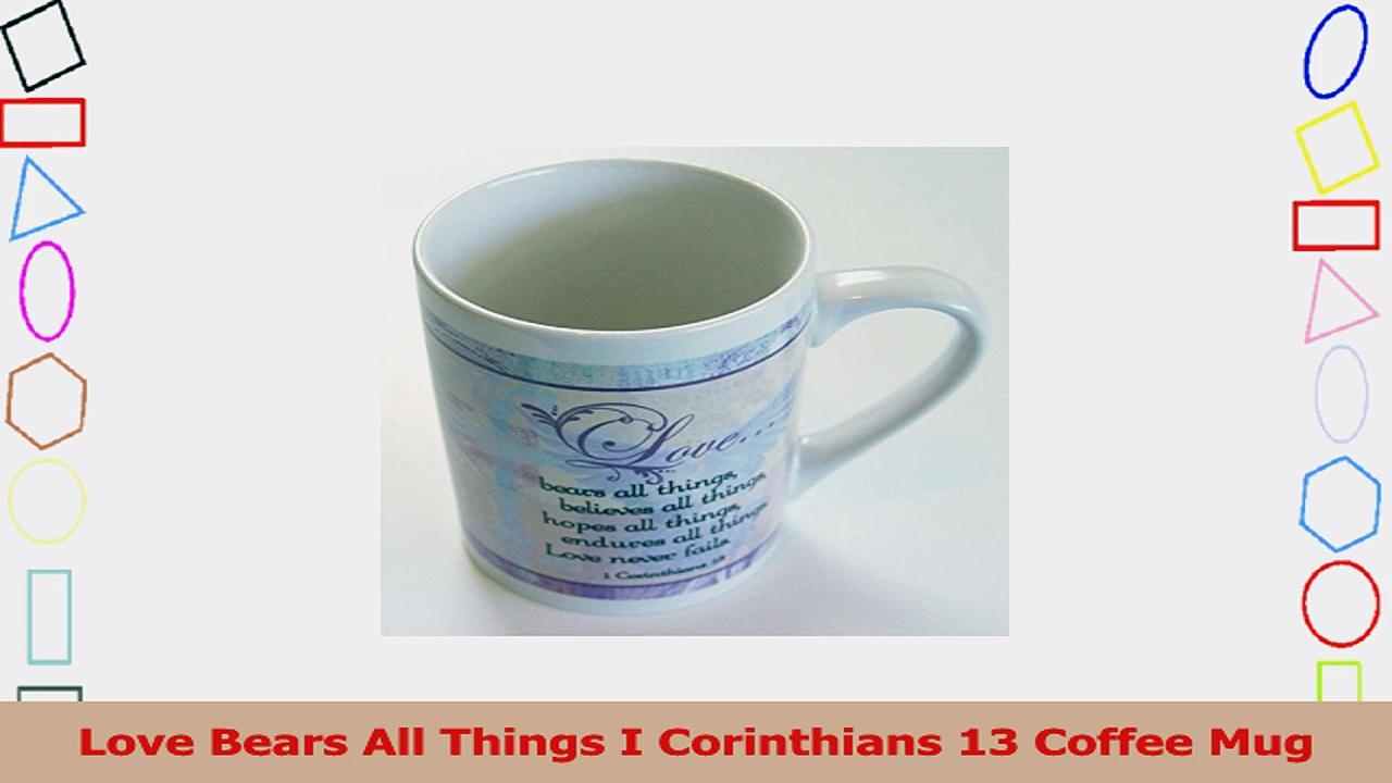 Love Bears All Things I Corinthians 13 Coffee Mug 3c8d31fe