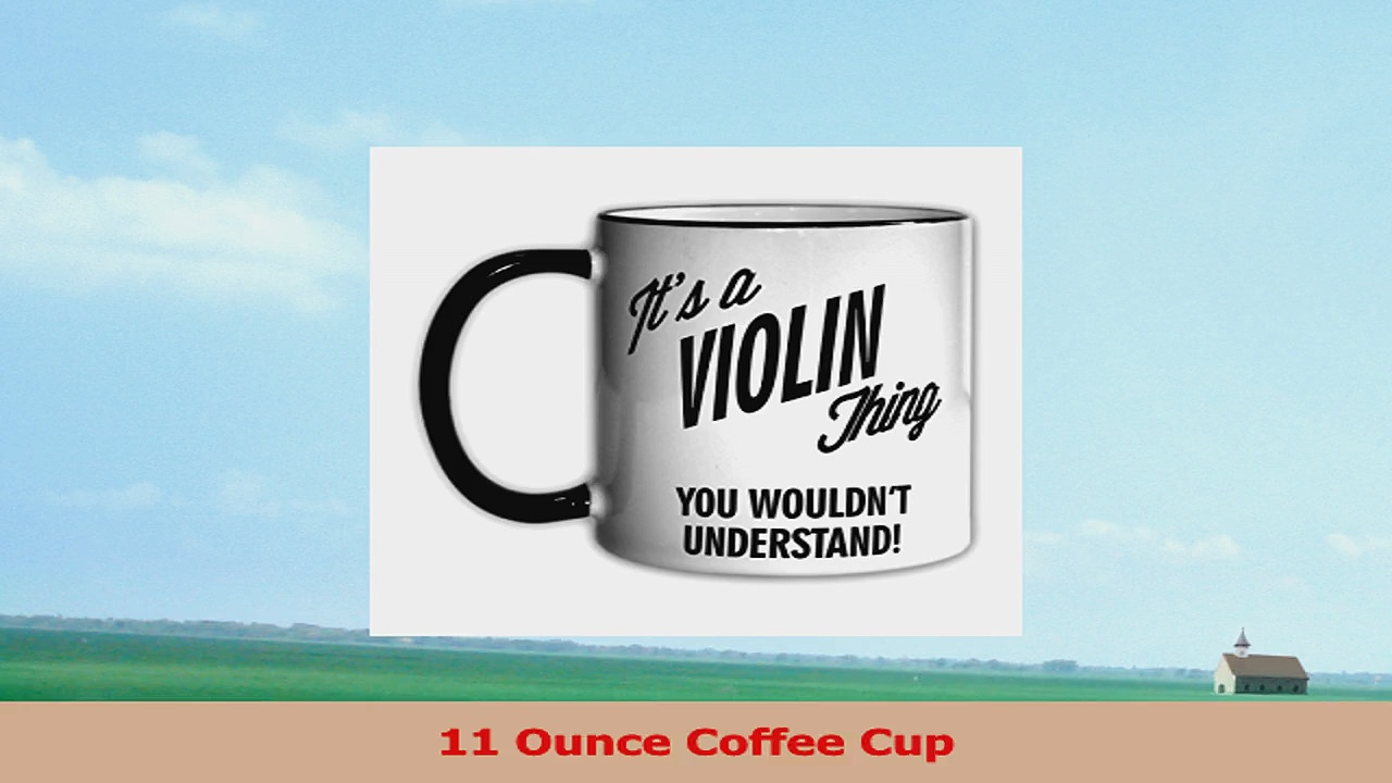 Its a VIOLIN Thing You Wouldnt Understand 11oz Coffee Mug Cup 7547ef00