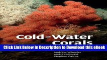 EPUB Download Cold-Water Corals: The Biology and Geology of Deep-Sea Coral Habitats Mobi