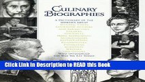 Read Book Culinary Biographies: A Dictionary of the World s Great Historic Chefs, Cookbook Authors
