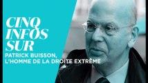 5 infos à savoir sur Patrick Buisson, si proche de l'extrême droite
