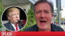 Piers Morgan quiere que todos paren de asustarse sobre Donald Trump
