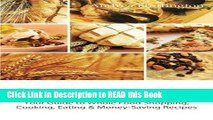 Read Book The Whole Foods Diet: Your Guide to Whole Food Shopping, Cooking, Eating   Money-Saving