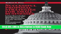 [Popular Books] Successful Proposal Strategies for Small Businesses: Using Knowledge Management