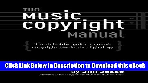 DOWNLOAD The Music Copyright Manual: The Definitive Guide to Music Copyright Law in the Digital