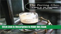 Read Book The Parting Glass : A Toast to the Traditional Pubs of Ireland (Irish Pubs) Full eBook
