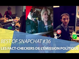 Best-of Snapchat #36 : À la rencontre des fact-checkers de L'Émission politique