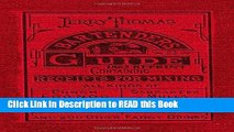 Download eBook Jerry Thomas Bartenders Guide 1862 Reprint: How to Mix Drinks, or the Bon Vivant s