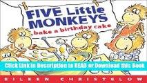 BEST PDF Five Little Monkeys Bake a Birthday Cake (A Five Little Monkeys Story) Read Online