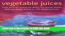 PDF Online Vegetable Juices: Over 30 fresh ideas for detox, raw power, health and well-being ePub