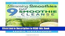 Read Book Slimming Smoothies: 9-Day Smoothie Cleanse - Lose Up to 17 Pounds! Full eBook