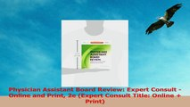Physician Assistant Board Review Expert Consult  Online and Print 2e Expert Consult