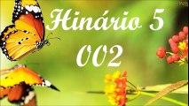 BELOS HINOS CCB HINÁRIO 5 CANTADOS - HINO 02 DE DEUS TU ES ELEITA