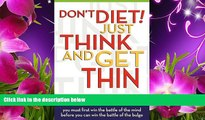 READ book Don t Diet! Just Think And Get Thin George A. Diamond Trial Ebook