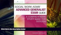 BEST PDF  Social Work ASWB® Advanced Generalist Exam Guide: A Comprehensive Study Guide for