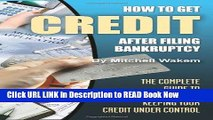 [Popular Books] How to Get Credit after Filing Bankruptcy: The Complete Guide to Getting and