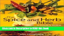 Download eBook The Spice and Herb Bible: A Cook s Guide Full Online